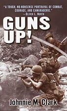 Guns Up!: A Firsthand Account of the Vietnam War,Johnnie Clark