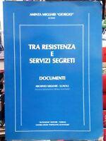 """Tra Resistenza e servizi segreti :  documenti - a cura Aminta Migliari """"Giorgio"""""""