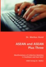 Asean and Asean Plus Three - Manifestations of Collective Identities in...