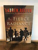 A Fierce Radiance by Lauren Belfer (2010, Hardcover) First Edition*