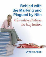 Behind with the Marking and Plagued by Nits: Life Coaching Strategies for Busy T