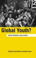 Global Youth?: Hybrid Identities, Plural Worlds-ExLibrary