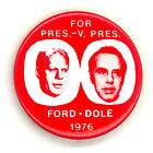 """Scarce  ~ """" FOR PRES - V. PRES / FORD - DOLE 1976 """" ~ 1976 Campaign Button"""