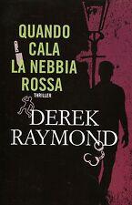 Raymond Derek QUANDO CALA LA NEBBIA ROSSA 1ª Ed. 2017