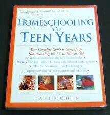 Homeschooling: The Teen Years: Your Complete Guide to Successfully Homeschooling