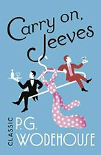 Carry On, Jeeves: (Jeeves & Wooster) By P.G. Wodehouse