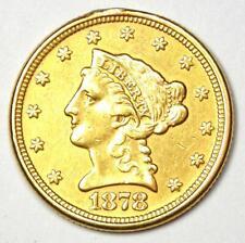 1878 Liberty Gold Quarter Eagle $2.50 Coin - Choice AU Details - Rare Coin!