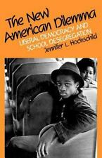 The New American Dilemma: Liberal Democracy and School Desegregation (Yale Fast