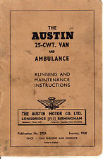 "AUSTIN MOTOR COMPANY - ""THE AUSTIN 25CWT VAN & AMBULANCE"" - RUNNING MANUAL(1948)"