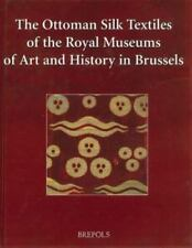 The Ottoman Silk Textiles of the Royal Museum of Art and History in Brussels