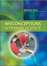 Misconceptions in Primary Science by Michael Allen (Paperback, 2010)