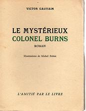 LE MYSTERIEUX COLONEL BURNS, par Victor GAUVAIN , L'AMITIE PAR LE LIVRE