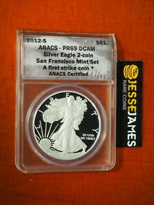 2012 S PROOF SILVER EAGLE ANACS PR69 DCAM FIRST STRIKE FROM SAN FRANCISCO SET