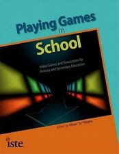 PLAYING GAMES IN SCHOOL VIDEO GAMES AND SIMULATIONS FOR PRIMARY By Atsusi Mint