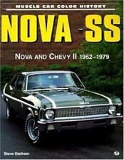 Muscle Car Color History Ser.: Nova SS : Nova and Chevy II 1962-1979 by Steve...