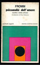 FROMM ERIC PSICOANALISI DELL'AMORE NEWTON COMPTON 1978  SAGGI 44