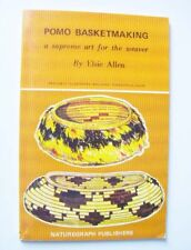 Pomo Basketmaking, A Supreme Art For The Weaver, Ancient & Exquisite Basketry