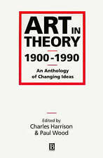 Art in Theory, 1900-90: An Anthology by John Wiley and Sons Ltd (Paperback, 1992