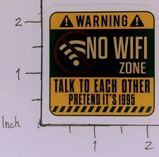No Wifi Zone Talk To Each Other Cool Sticker Warning Pretend Its 1995 Decal Room