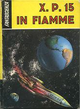 FANTASCIENZA_Devaux - X. P. 15 in Fiamme!_Ed. S.A.I.E., I ed.1957* vedi >>