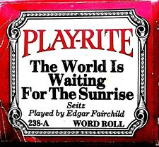 Play-Rite Word Roll THE WORLD IS WAITING FOR THE SUNRISE 238-A Player Piano Roll