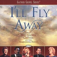 I'll Fly Away by Bill Gaither (Gospel) (CD, Mar-2002, Spring House) New Sealed