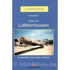 Lexikon der Luftfahrtmuseen - Luftfahrtarchiv - Deutschland, Österreich, Schweiz
