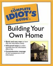 The Complete Idiot's Guide(R) to Building Your Own Home