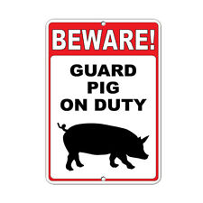 Beware! Guard Pig On Duty Funny Quote Aluminum METAL Sign