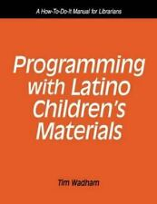 Programming with Latino Children's Materials: A How-To-Do-It Manual fo-ExLibrary