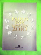PAOLO FOX.L'OROSCOPO 2010.CAIRO EDITORE 2009