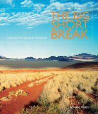 The Big Short Break: Minimum Time > Maximum Experience,Ronald Asprey