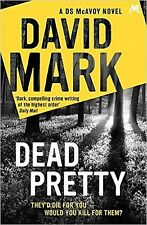 Dead Pretty by David Mark, Book, New (Paperback, 2016)