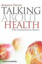 Talking about Health: Why Communication Matters (Communication in the-ExLibrary