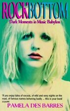 Rock Bottom: Dark Moments in Music Barres, Pamela Des