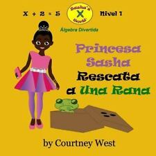 Princesa Sasha Rescata a una Rana: Algebra Divertida by Courtney West (2016,...