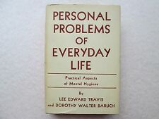 PERSONAL PROLEMS OF EVERYDAY LIFE Practical Aspects of Mental Hygiene LEE TRAVIS
