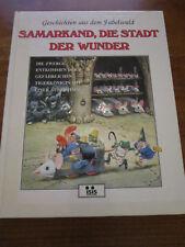 E606) KINDERBUCH FABELWALDGESCHICHTEN SAMARKAND STADT DER WUNDER WOLF ISIS 1994