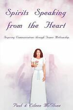 Spirits Speaking from the Heart : Inspiring Communications through Trance...