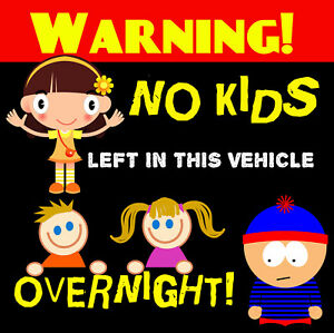 FUN CAR / WINDOW / DECAL / STICKER (NO KIDS LEFT IN VEHICLE) +1 FREE / GIFTS