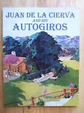 Juan de la Cierva and His Autogiros - Arthur W. J. G. Ord-Hume