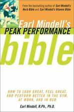 Earl Mindell'S Peak Performance Bible: How To Look Great Feel Great And Perform