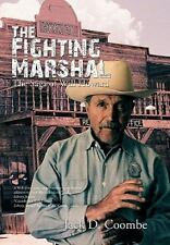 The Fighting Marshal : The Saga of Will Howard by Jack D. Coombe (2010,...