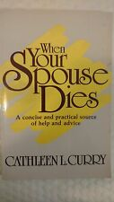 When Your Spouse Dies by Cathleen L. Curry (2003, Hardcover)