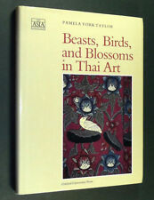 Beasts Birds & Blossoms in Thai Art 1994 Pamela York Taylor Southeast Asia HC