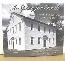 A Space for Faith - The Colonial Meetinghouses of New England 2010 HB/DJ