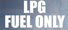 LPG FUEL ONLY Warning Sticker - Ideal for Gas Powered Car/Van/Truck/Forklift