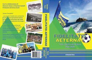 "Libro ""Fidelitatis Aeternae - Storia dell'Ischia Calcio 1920-2020"" - NUOVO"