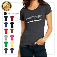 NOT TODAY Arya Stark Maisie Williams Game Of Throne WOMANS Black T-shirts
