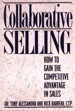 Collaborative Selling: How to Gain the Competitive Advantage in Sales, Barrera,